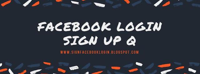 Facebook Login Sign Up Q
