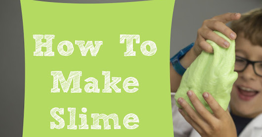How to make good slime with Landen and Zion
