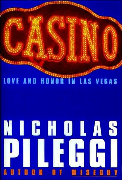 Books For Men Book Reviews: Casino: Love & Honor in Las Vegas by Nicholas Pileggi