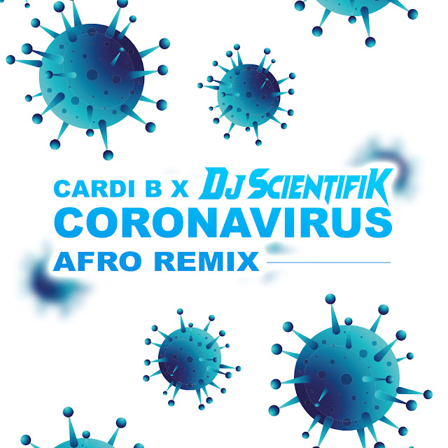Cardi B x Dj Scientifik - Coronavirus (Afro Remix)