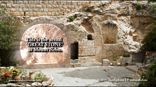 This is the GREAT STONE at Mount Nebo that fits the TRUE Tomb of Jesus being the Garden Tomb.