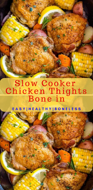 Slow Cooker Chicken Thights Bone In