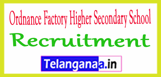 Ordnance Factory Higher Secondary School OFB Recruitment