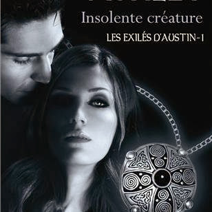 Les exilés d'Austin, tome 1 : Insolente créature de Jennifer Ashley