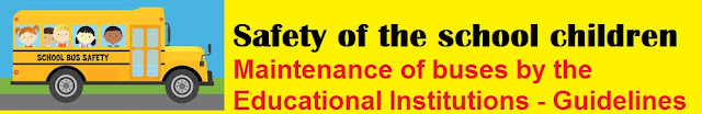 Safety of the school children - Maintenance of buses by the Educational Institutions - Guidelines Issued