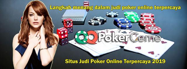 3 Langkah menang judi poker online terpercaya QQPokerCeme
