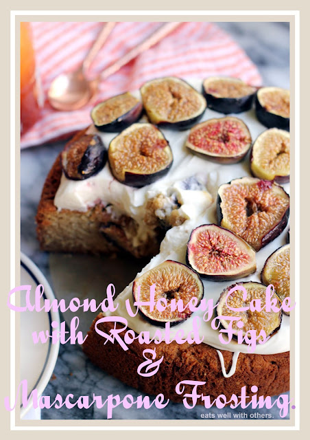Almond Honey Cake With Roasted Figs & Mascarpone Frosting