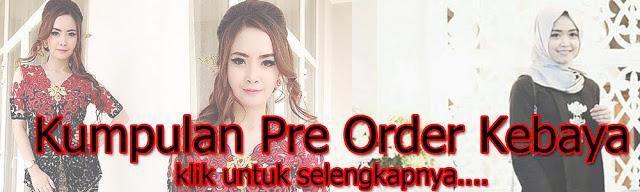 Kumpulan Pre Order Kebaya Batik Modern Terbaru