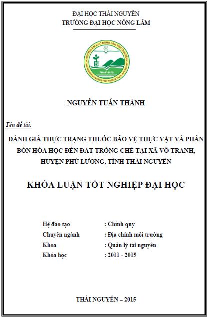 Đánh giá thực trạng thuốc bảo vệ thực vật và phân bón hóa học đến đất trồng chè tại xã Vô Tranh huyện Phú Lương tỉnh Thái Nguyên