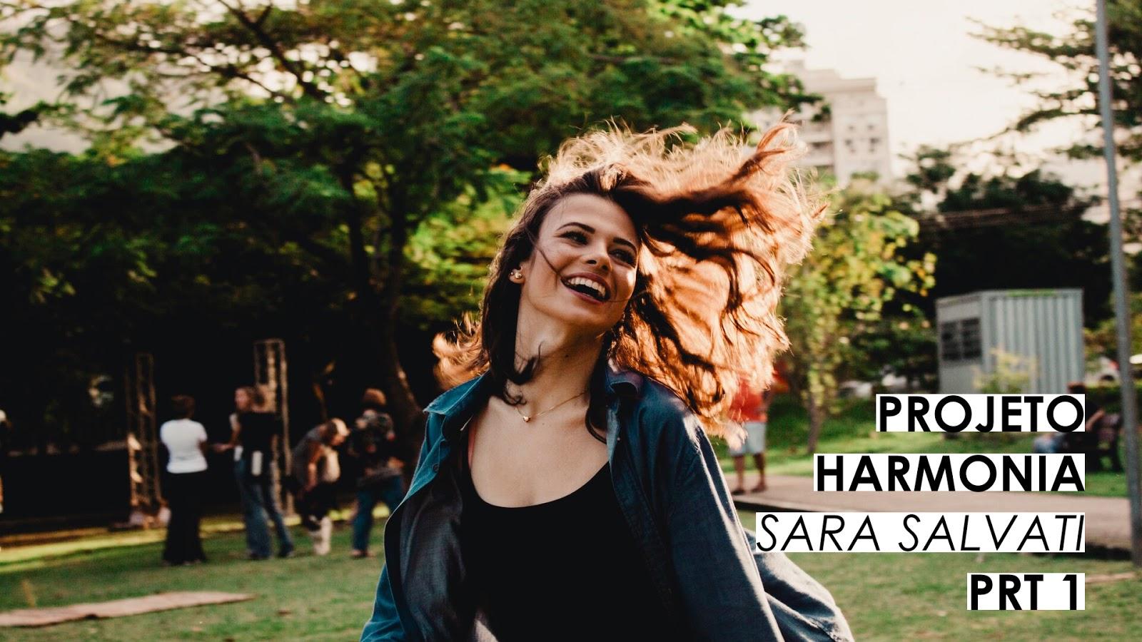 PROJETO HARMONIA (EP. 2): Sara Salvati - PRT 1