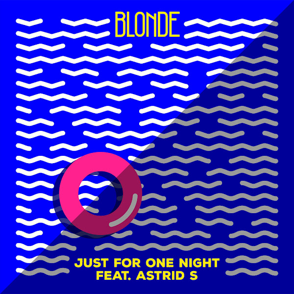 Blonde - Just For One Night (feat. Astrid S) - Single Cover