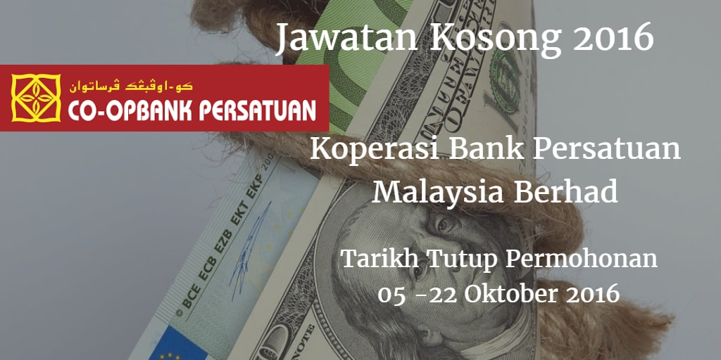 Jawatan Kosong Koperasi Bank Persatuan Malaysia Berhad 05 - 22 Oktober 2016