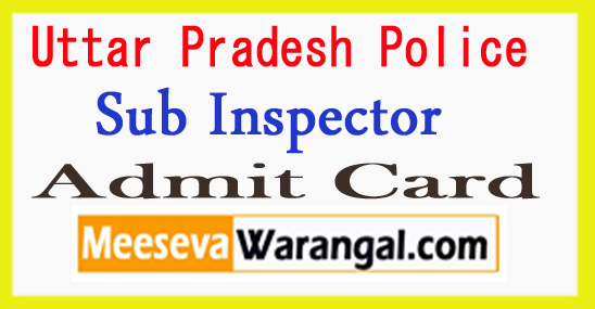 UP Police SI Admit Card / Hall Ticket 2017 Download