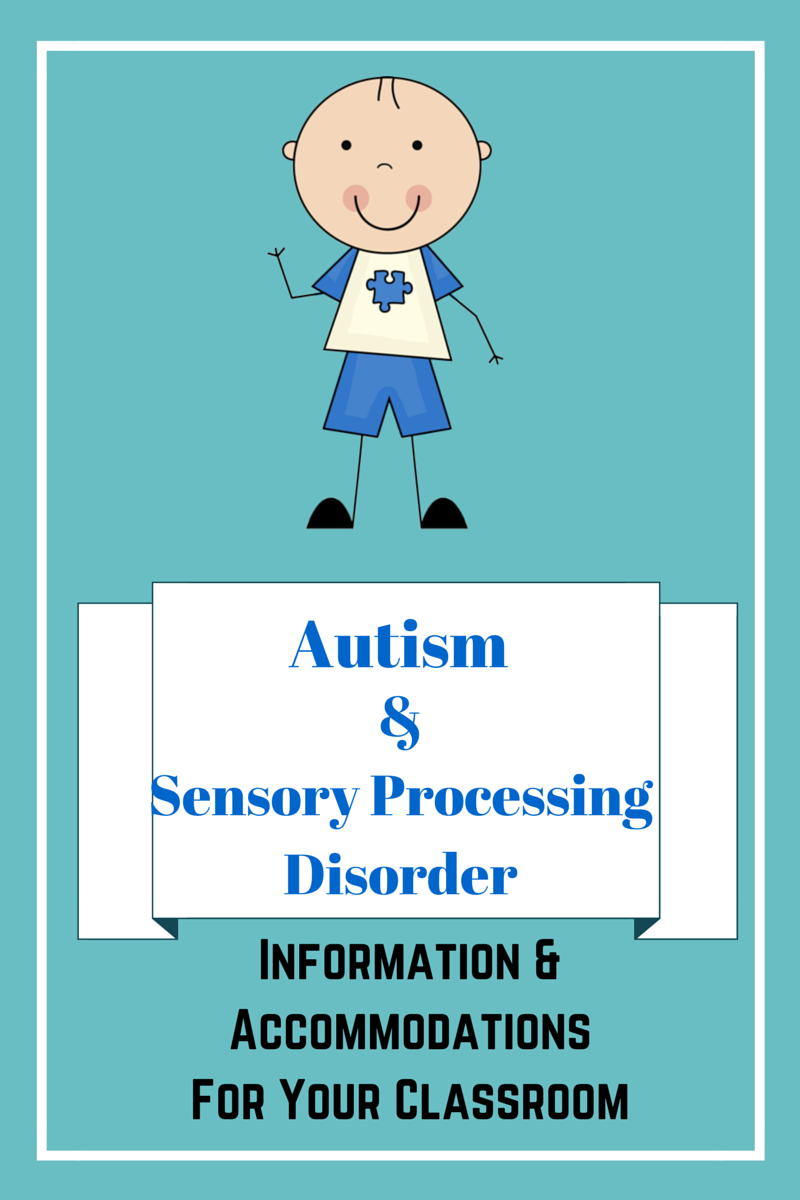 https://www.teacherspayteachers.com/Product/Autism-and-Sensory-Processing-Disorder-Information-and-Accommodations-1732146