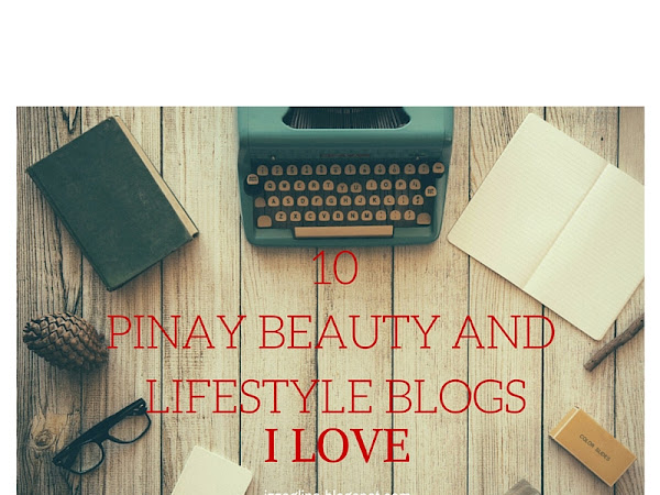 THE SUNDAY POST | 10 Pinay Beauty and Lifestyle Blogs I Love