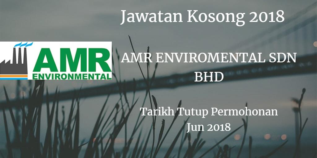 Jawatan Kosong AMR ENVIRONMENTAL SDN BHD Jun 2018