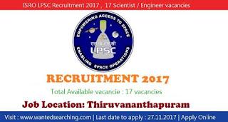 ISRO LPSC Recruitment 2017 ,  17 Scientist / Engineer vacancies