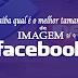 Qual o tamanho ideal das imagens para o Facebook
