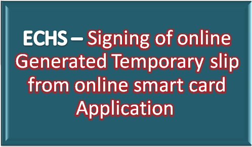 echs-signing-of-online-generated-temporary-slip-from-online-smart-card-application-paramnews