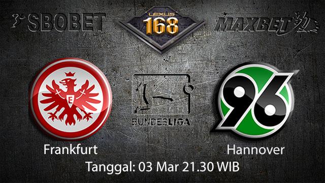 PREDIKSI BOLA - PREDIKSI TARUHAN BOLA FRANKFURT VS HANNOVER 03 MARET 2018 ( GERMAN BUNDESLIGA )