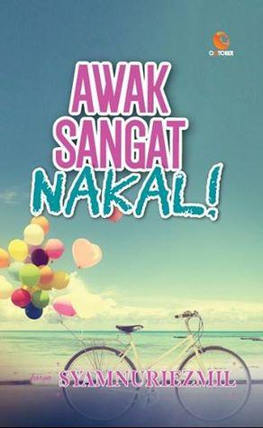 Awak Sangat Nakal! oleh Syamnuriezmil