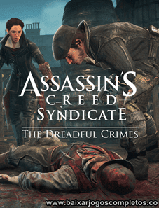 Assassins Creed Syndicate The Dreadful Crimes + DLC's - PC (Download Completo em Torrent)