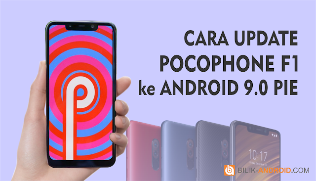 cara-update-pocophone-f1-ke-android-9.0-pie, pocophone-f1, android-9-pie