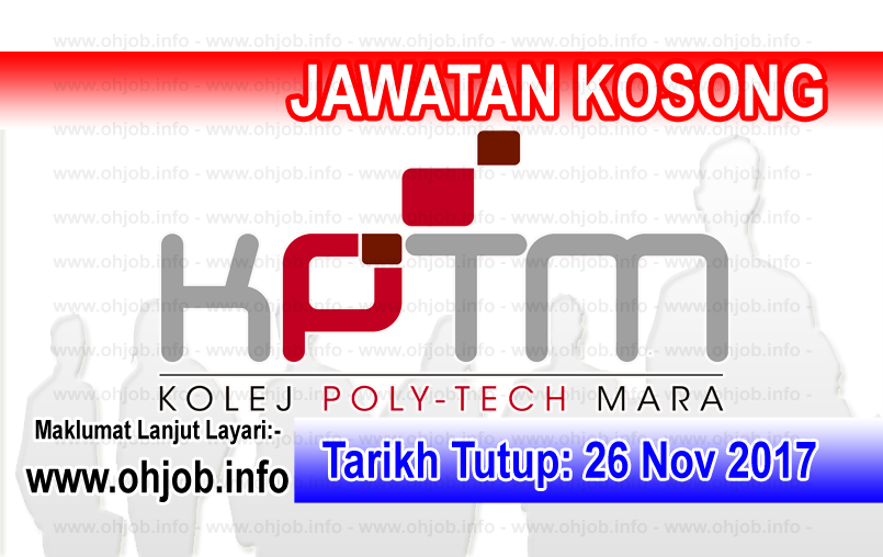 Jawatan Kerja Kosong KPTM - Kolej Poly-Tech MARA logo www.ohjob.info november 2017