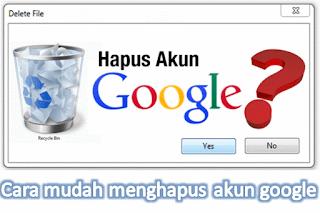 Cara Mudah Menghapus Akun Google