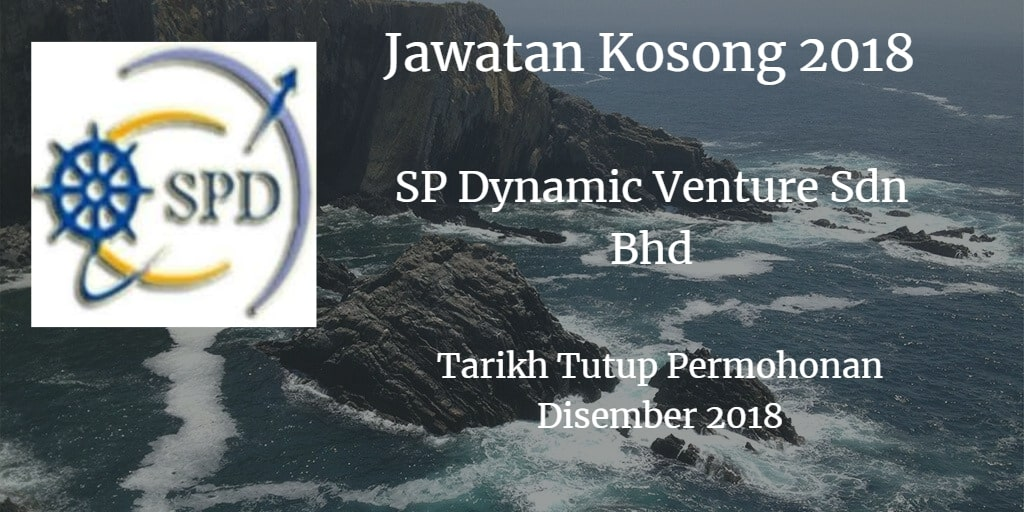 Jawatan Kosong SP Dynamic Venture Sdn Bhd Disember 2018