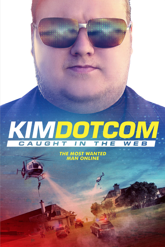 Kim Dotcom: Caught in the Web 2017