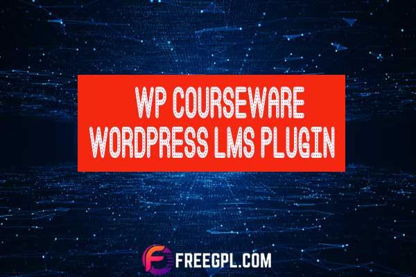 WP Courseware – WordPress LMS Plugin Nulled Download Free