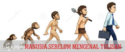 Sejarah Manusia Sebelum Mengenal Tulisan