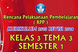 Perangkat RPP Kelas 3 Tema 3 Semester 1 K13 Revisi 2018