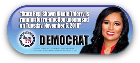 STATE REPRESENTATIVE SHAWN NICOLE THIERRY WILL NOT HAVE AN OPPONENT ON NOVEMBER 6, 2018