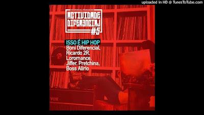 Boni Diferencial - Isso É Hip Hop Feat. Ricardo 2R_Loromance_Jiffer_Pretchina & Boss Aliro