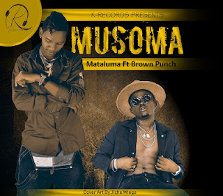 Mataluma Ft. Brown Punch - Musoma