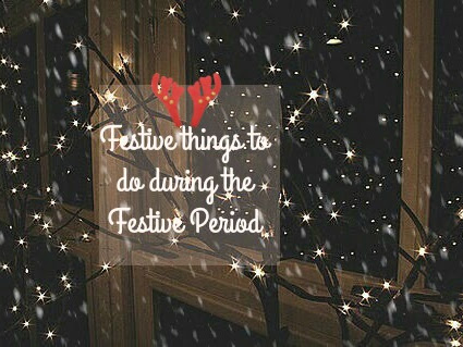 8 THINGS TO DO DURING THE WINTER/FESTIVE PERIOD