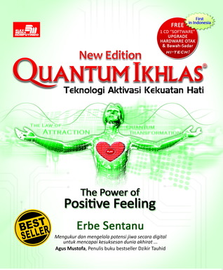 Quantum Ikhlas : The Power Of Positive Feeling
