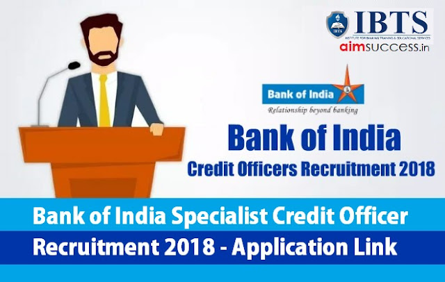 Bank of India Specialist Credit Officer Recruitment 2018 - Application Link!