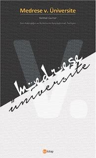 Medrese v. Üniversite - Geri Kalmışlığın ve İlerlemenin Karşılaştırmalı Tarihçesi
