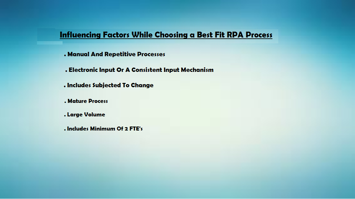influencing factors while choosing a best fit RPA Process