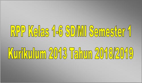 RPP Kelas 1-6 SD/MI Semester 1 Kurikulum 2013 Tahun 2018/2019 - Guru Krebet 3