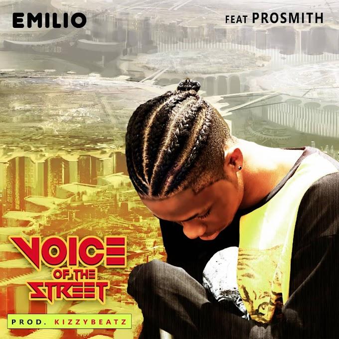 "[Music] Emilio – ""Voice Of The Street"" Ft Pro Smith"
