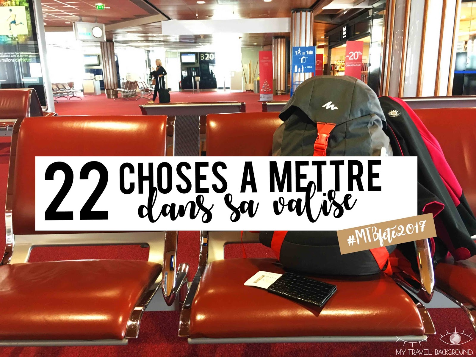 My Travel Background : 22 choses à mettre dans sa valise
