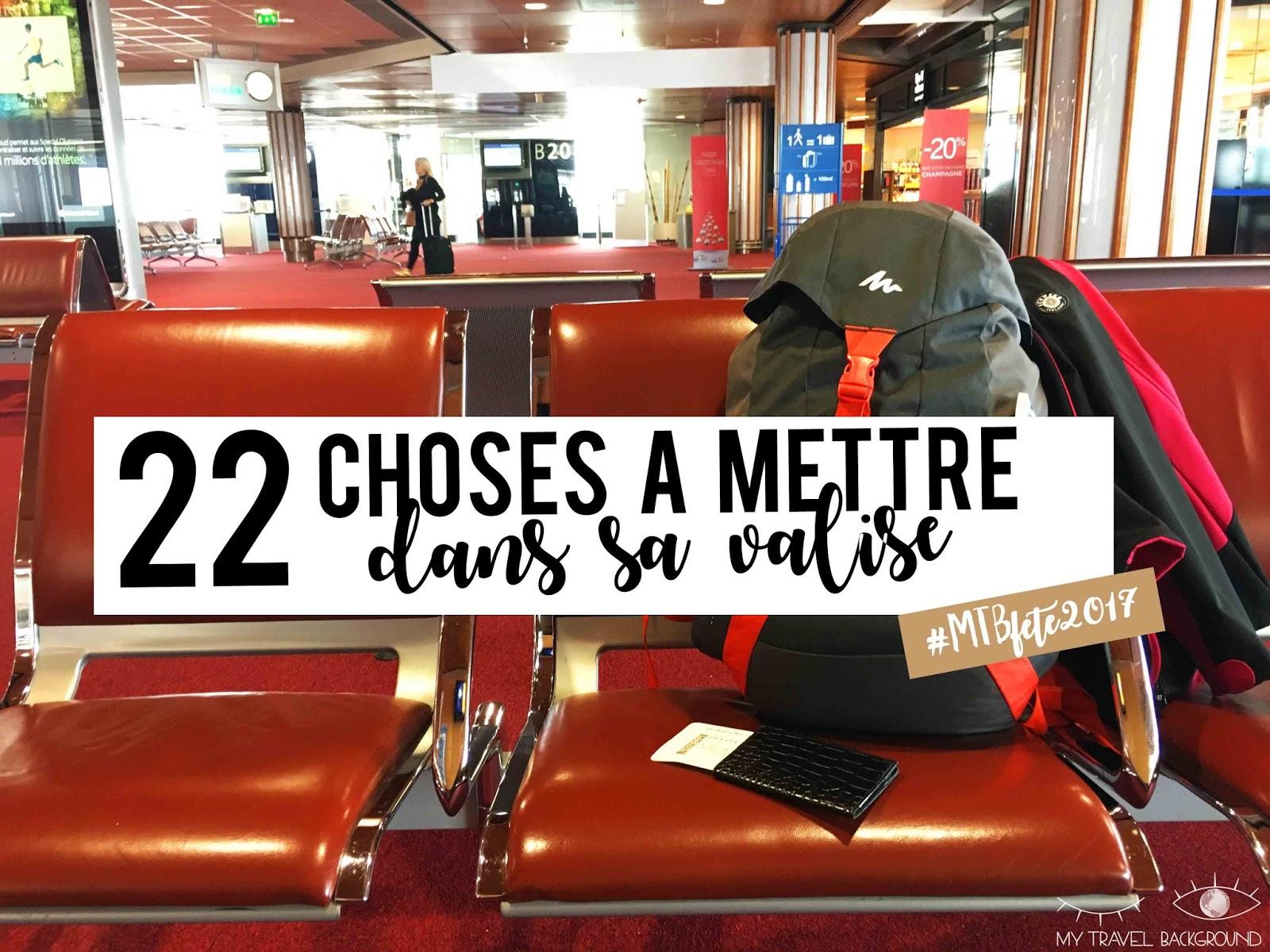 My Travel Background : 22 choses à mettre dans sa valise