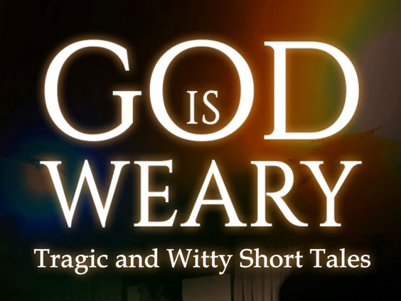 God is Weary – Free eBook Promotion