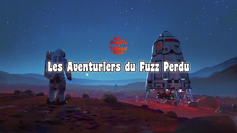 Les Aventuriers du Fuzz Perdu | Episode 1 par Kevin