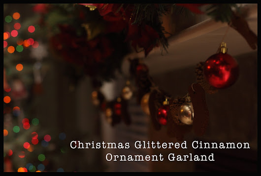Easy Christmas Glittered Cinnamon Ornament Garland - A Sparkle of Genius