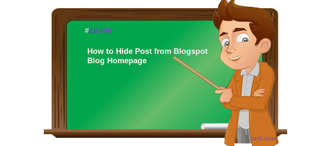How to Hide A Post or Multiple Posts from Blogger Blog Homepage